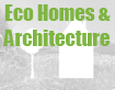 Eco Homes and Architecture